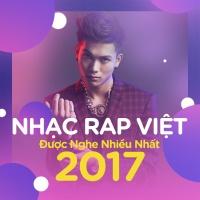 Nhạc Rap Việt Được Nghe Nhiều Nhất 2017 - Various Artists