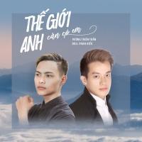 Thế Giới Anh Cần Có Em (Single) - Vương Thiên Tuấn, Doll Phan Hiếu