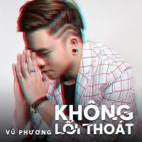 Không Lối Thoát (Single) - Vũ Phương