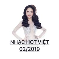 Nhạc Hot Việt Tháng 02/2019 - Various Artists