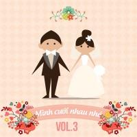 Những Bài Hát Hay Nhất Cho Ngày Cưới (Vol.3) - Various Artists