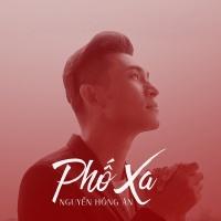 Phố Xa (Single) - Nguyễn Hồng Ân