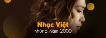 Nhạc Việt Những Năm 2000