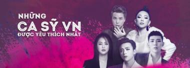 Những Ca Sĩ Việt Nam Được Yêu Thích Nhất