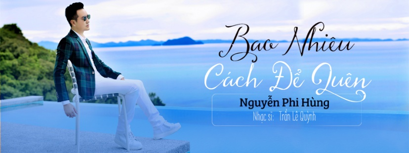 Bao Nhiêu Cách Để Quên - Nguyễn Phi Hùng