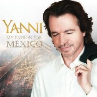 My Passion For Mexico - Yanni