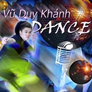 Vũ Duy Khánh Dance - Vũ Duy Khánh