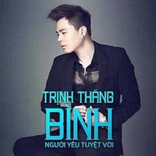 Người Yêu Tuyệt Vời (Single) - Trịnh Thăng Bình