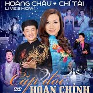Cặp Đôi Hoàn Chỉnh (Liveshow) - Hoàng Châu