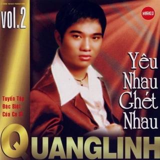 Yêu Nhau Ghét Nhau Vol 2 - Quang Linh