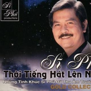 Thời Tiếng Hát Lên Ngôi (CD2) - Sĩ Phú