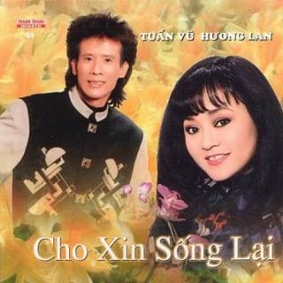 Cho Xin Sống Lại - Hương Lan, Tuấn Vũ