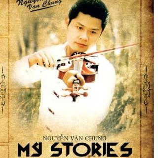 My Stories - Những Câu Chuyện Của Tôi - Nguyễn Văn Chung