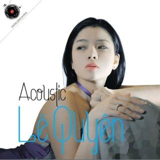 Acoustic - Lệ Quyên