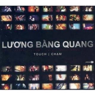 Chạm (Touch) - Lương Bằng Quang