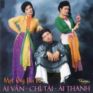Một Ông Hai Bà - Chí Tài, Ái Thanh, Ái Vân