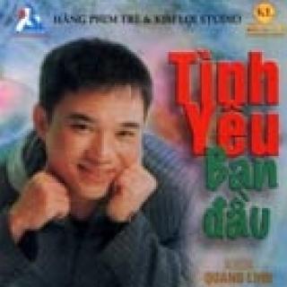 Tình Yêu Ban Đầu - Quang Linh