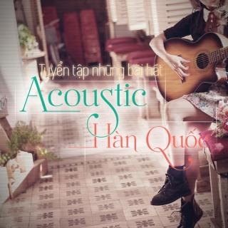 Những Bài Hát Acoustic Hàn Quốc Hay Nhất - Various Artists