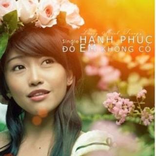 Hạnh Phúc Đó Em Không Có - Lương Minh Trang