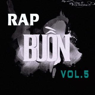 Những Bài Hát Rap Buồn Hay Nhất (Vol.5) - Various Artists