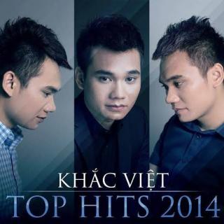 Khắc Việt Top Hits 2014 - Khắc Việt