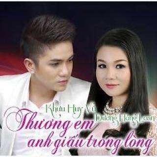 Thương Em Anh Giấu Trong Lòng - Khưu Huy Vũ, Dương Hồng Loan