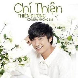 Thiên Đường Có Mưa Không Em (Single) - Chí Thiện