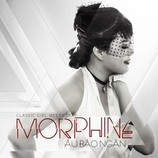 Morphine - Âu Bảo Ngân