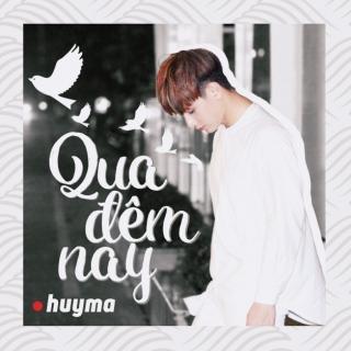 Qua Đêm Nay - Huy Ma