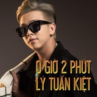 0 Giờ 2 Phút - Lý Tuấn Kiệt (HKT)