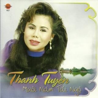 Mười Năm Tái Ngộ - Thanh Tuyền