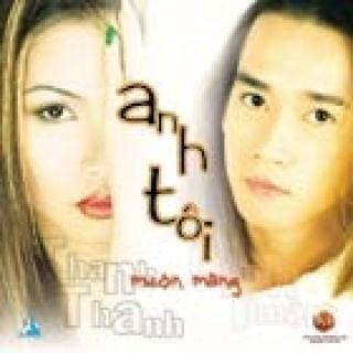 Anh Tôi - Muộn Màng - Minh Thuận, Thanh Thanh