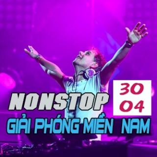 Nonstop Mừng Ngày Giải Phóng Miền Nam 30/4 - Various Artists