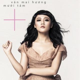 Mười Tám + - Văn Mai Hương