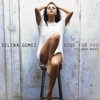 Good For You (Single) - Selena Gomez,A$AP Rocky