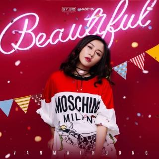 Beautiful (Single) - Văn Mai Hương
