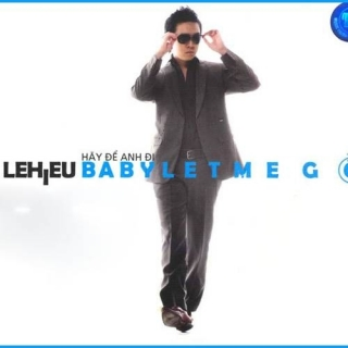 Baby Let Me Go - Lê Hiếu