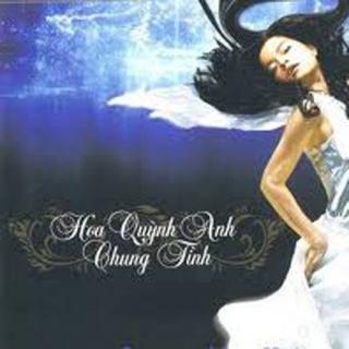 Hoa Quỳnh Anh - Chung Tình - Phạm Quỳnh Anh