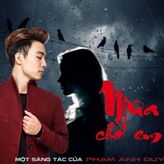 Mưa Nhớ Em (Single) - Phạm Anh Duy