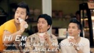 Hi Em - Akira Phan, Akio Lee