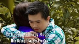 Hương Sầu Riêng - Thùy Dương, Nguyễn Phú Quý