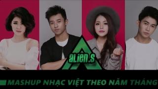 Mashup Nhạc Việt Theo Năm Tháng - ALIEN.S