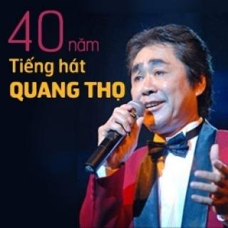 40 Năm Tiếng Hát Quang Thọ - Quang Thọ