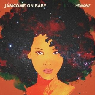 JamCome On Baby (Single) - T (Yoon Mi Rae)