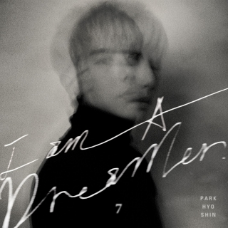 I Am A Dreamer (7th Album) - Park Hyo Shin