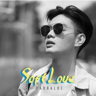Soft Love (Single) - Đào Bá Lộc