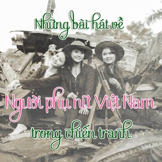 Những Bài Hát Về Người Phụ Nữ Việt Nam Trong Chiến Tranh - Various Artists