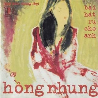 Bài Hát Ru Cho Anh - Hồng Nhung