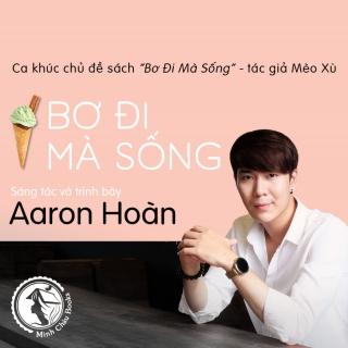 Bơ Đi Mà Sống (Single) - Aaron Hoàn