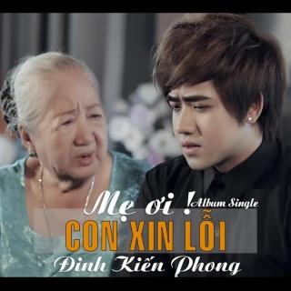 Mẹ Ơi Con Xin Lỗi - Đinh Kiến Phong